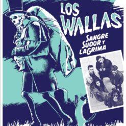 """Los Wallas """"Sangre,Sudor y LaGrima"""