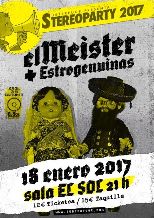 Cartel Stereoparty 2017 Fiesta El Meister + Estrogenuinas